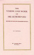 The Vision and Work of Sri Aurobindo