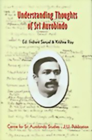 Understanding Thoughts of Sri Aurobindo, Various Authors, MASTERS Books, Vedic Books
