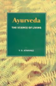 Ayurveda : The Science of Living (Health and Vigour Forever), V.B. Athavale, AYURVEDA Books, Vedic Books