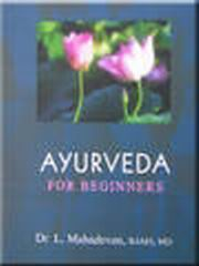 Ayurveda for Beginners, Dr. L. Mahadevan, EDUCATION Books, Vedic Books