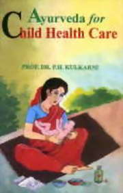 Ayurveda for Child Health Care, P.H. Kulkarni, AYURVEDA Books, Vedic Books