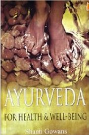 Ayurveda For Health And Well-being, Shanti Gowans, AYURVEDA Books, Vedic Books