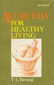 Ayurveda for Healthy Living, T.L. Devaraj, HEALING Books, Vedic Books
