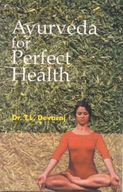 Ayurveda for Perfect Health, T. L. Devaraj, A TO M Books, Vedic Books ,