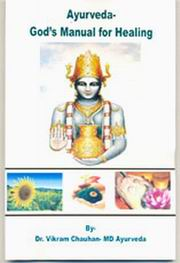 Ayurveda-God's Manual for Healing, Dr. Vikram Chauhan, AYURVEDA Books, Vedic Books