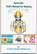 Ayurveda-God's Manual for Healing