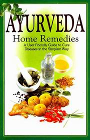 Ayurveda Home Remedies: A User Friendly Guide to Cure Diseases in the Simplest Way, Dr. Rajeev Sharma, AYURVEDA Books, Vedic Books