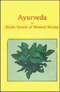 Ayurveda or Hindu System of Medical Science