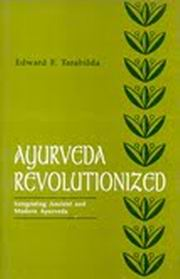 Ayurveda Revolutionized, Edward F. Tarabilda, David Frawley, AYURVEDA Books, Vedic Books