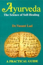 Ayurveda (The Science of Self Healing), Vasant Lad, A TO M Books, Vedic Books