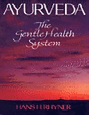 Ayurveda - The Gentle Health System, Hans H. Rhyner, AYURVEDA Books, Vedic Books
