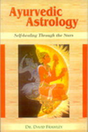 Ayurvedic Astrology, David Frawley, AYURVEDA Books, Vedic Books