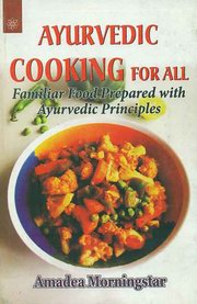 Ayurvedic Cooking for All, Amadea Morningstar, AYURVEDA Books, Vedic Books