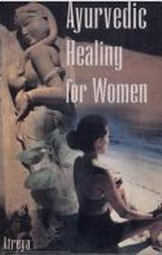 Ayurvedic Healing for Women : Herbal Gynecology, Vaidya Atreya Smith, AYURVEDA Books, Vedic Books