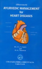Ayurvedic Management for Heart Diseases, J.L.N. Sastry, K. Nisteswar, AYURVEDA Books, Vedic Books