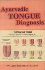 Ayurvedic Tongue Diagnosis(paperback), Walter 'Shantree' Kacera, AYURVEDA Books, Vedic Books