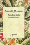 Ayurvedic Treasures or Praya Kosa: Herbs and Diseases