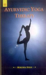 Ayurvedic Yoga Therapy, Mukunda Stiles, YOGA Books, Vedic Books