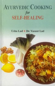 Ayurvedic Cooking for Self-Healing, Vasant Lad, AYURVEDA Books, Vedic Books