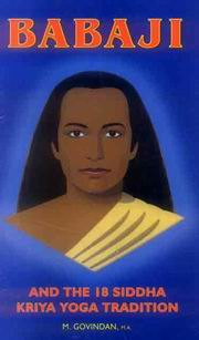 Babaji And The 18 Siddha Kriya Yoga Tradition, Marshall Govindan, YOGA Books, Vedic Books