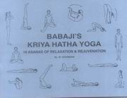 Babaji's Kriya Hatha Yoga: 18 Asanas of Relaxation and Rejuvenation, Marshall Govindan, YOGA Books, Vedic Books