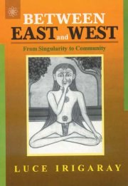 Between East and West, Luce Irigaray, MEDITATION Books, Vedic Books