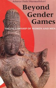 Beyond Gender Games: The Fellowship of Women and Men, Acharya Dada Dharmadhikari, S.S. Pandharipande (Tr.), MASTERS Books, Vedic Books