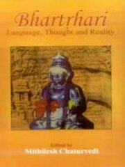 Bhartrhari: Language, Thought and Reality, Mithilesh Chaturvedi, PHILOSOPHY Books, Vedic Books