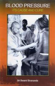 Blood Pressure: Its Cause and Cure, Swami Sivananda,  Books, Vedic Books