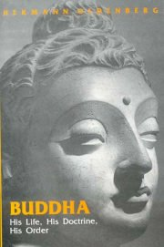 Buddha (His life, His doctrine, His order), Herman Oldenverg, BIOGRAPHY Books, Vedic Books