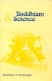 Buddhism and Science, Buddhadasa P. Kirtisinghe, A TO M Books, Vedic Books ,