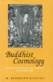Buddhist Cosmology: Science and Theology in the Images of Motion and Light, Randolph Kloetzli, BUDDHISM Books, Vedic Books