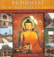 Buddhist Heritage Sites of India, Sunita Dwivedi, Foreword by the Dalai Lama, A TO M Books, Vedic Books ,