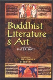 Buddhist Literature and Art, Compiled by Mahendra & P. Mittal, Introd. by S.R.Bhatt, LITERATURE Books, Vedic Books