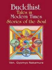 Buddhist Tales in Modern Times Stories of the Soul, Ven. Gyomyo Nakamura, Buddhist Monk Paldani (Line Drawings), BUDDHISM Books, Vedic Books