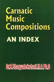 Carnatic Music Compositions: An Index, Dr. S. Bhagyalekshmi, M.A. Ph.D., MUSIC Books, Vedic Books