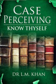 Case Perceiving: Know Thyself, Dr. L.M. Khan, HOMEOPATHY Books, Vedic Books