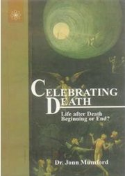 Celebrating Death, Dr. Jonn Mumford, INSPIRATION Books, Vedic Books