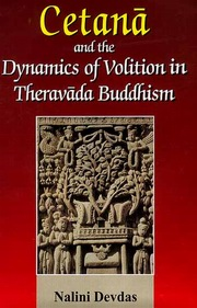 Cetana and the Dynamics of Volition in Theravada Buddhism, Nalini Devdas, BUDDHISM Books, Vedic Books