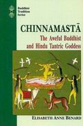Chinnamasta: The Aweful Buddhist and Hindu Tantric Goddess