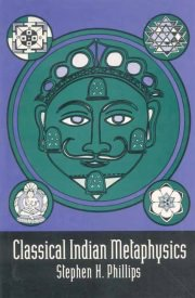Classical Indian Metaphysics, Stephen H. Phillips, METAPHYSICS Books, Vedic Books