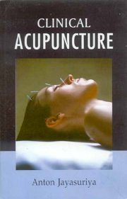 Clinical Acupuncture By Anton Jayasuriya At Vedic Books