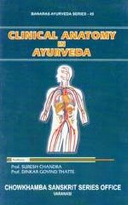Clinical Anatomy in Ayurveda, Suresh Chandra, Dinkar Govind Thatte, AYURVEDA Books, Vedic Books