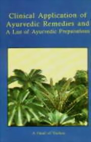 Clinical Application of Ayurvedic Remedies and a List of Ayurvedic Preparations, A Panel of Vaidyas, AYURVEDA Books, Vedic Books