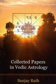 Collected Papers in Vedic Astrology, Sanjay Rath, DIVINATION Books, Vedic Books