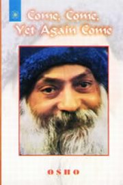 Come, Come, Yet Again Come, Osho, INSPIRATION Books, Vedic Books