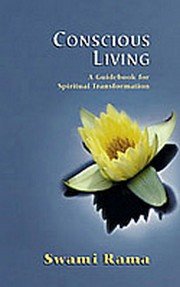 Conscious Living: A Guidebook for Spiritual Transformation, Swami Rama, SWAMI RAMA Books, Vedic Books