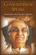 Consciousness Speaks: Converstations With Ramesh S. Balsekar