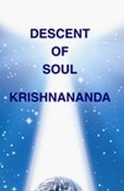 Descent of Soul, Guruji Krishnananda, MASTERS Books, Vedic Books