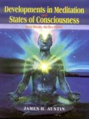 Developments in Meditation and States of Consciousness: Zen-Brain Relections, James H. Austin, MEDITATION Books, Vedic Books